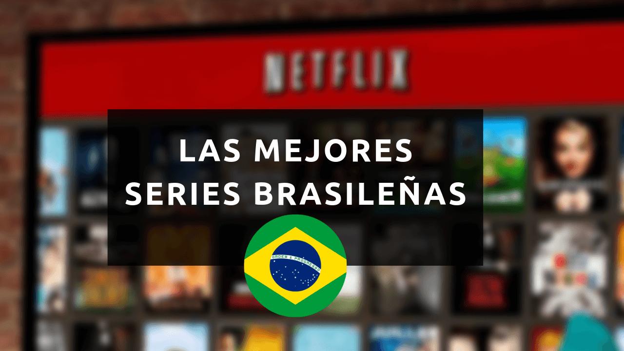 las mejores series brasileñas
